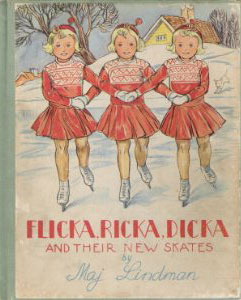 Flicka, Ricka, Dicka & Their New Skates