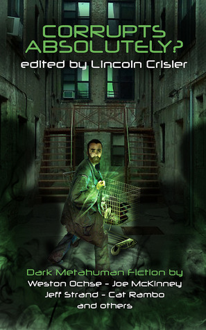 Corrupts Absolutely? by Lincoln Crisler