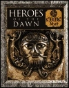 Heroes of the Dawn (Myth and Mankind)
