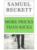More Pricks Than Kicks by Samuel Beckett