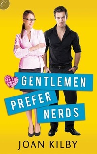 Gentlemen Prefer Nerds by Joan Kilby