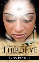 Through the Third Eye by Lynn  Boston