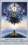 Green Gold the Tree of Life: Marijuana in Magic & Religion
