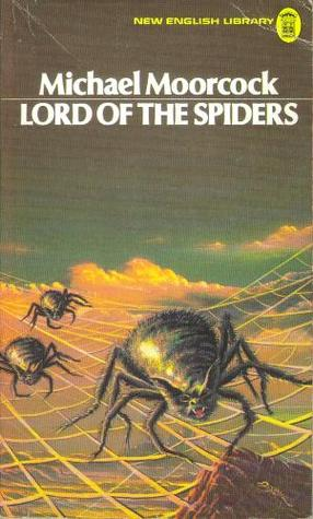 Lord Of The Spiders by Michael Moorcock
