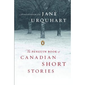The Penguin Book of Canadian Short Stories by Jane Urquhart