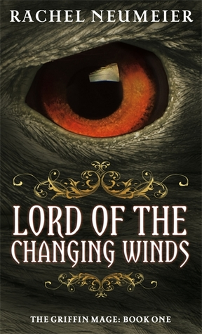 Lord of the Changing Winds (The Griffin Mage, #1)
