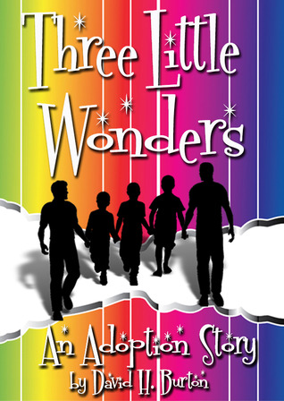 Three Little Wonders by David H. Burton
