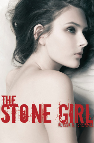 The Stone Girl by Alyssa B. Sheinmel