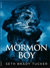 Mormon Boy by Seth Brady Tucker