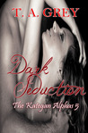 Dark Seduction by T.A. Grey