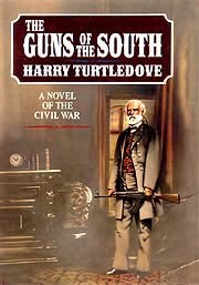 The Guns of the South: A Novel of the Civil War