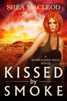 Kissed by Smoke (Sunwalker Saga, #3)