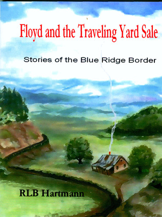 Floyd and the Traveling Yard Sale by R.L.B. Hartmann