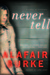 Never Tell (Ellie Hatcher, #4)