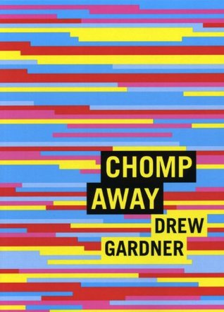 Chomp Away by Drew Gardner