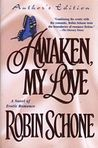 Awaken, My Love by Robin Schone