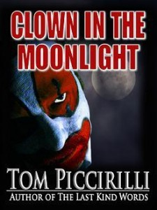 Clown in the Moonlight by Tom Piccirilli