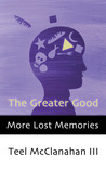 The Greater Good (a story from More Lost Memories)