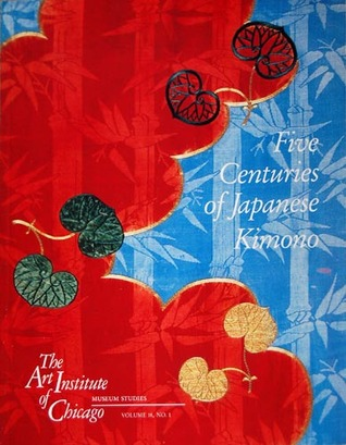 Five Centuries Of Japanese Kimono by Michael Sittenfeld