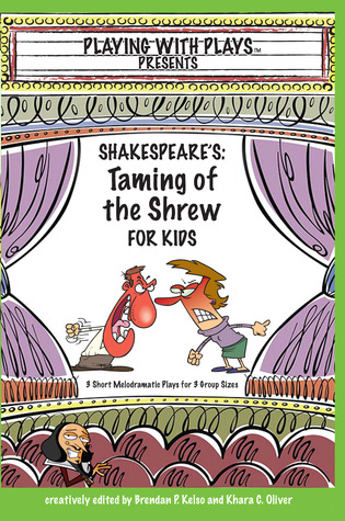Shakespeare's Taming of the Shrew for Kids by Brendan P. Kelso