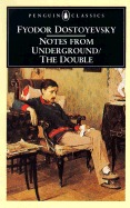 Notes from Underground & The Double by Fyodor Dostoyevsky