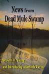 News from Dead Mule Swamp (Anastasia Raven, #1)