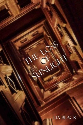The Loss of Sunlight by Lia Black