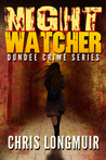 Night Watcher (Dundee Crime Series, #1)