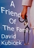 A Friend of the Family by David Kubicek