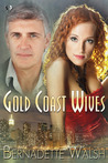 Gold Coast Wives by Bernadette  Walsh