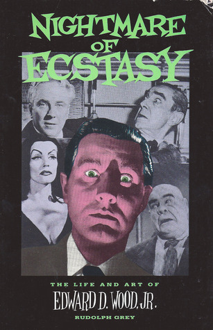 Nightmare of Ecstasy: Life and Art of Edward D. Wood, Jr.
