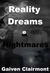 Reality, Dreams and Nightmares by Gaiven Clairmont