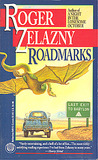 Roadmarks by Roger Zelazny