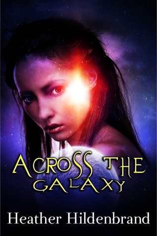 Across the Galaxy by Heather Hildenbrand