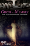 Ghost of a Memory (Betty Boo, Ghost Hunter #3)