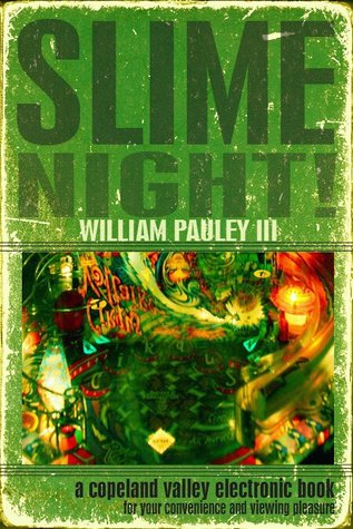 Slime Night! by William Pauley III