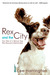 Rex and the City: True Tales of a Rescue Dog Who Rescued a Relationship