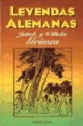 Leyendas Alemanas by Jacob Grimm