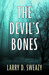 The Devil's Bones by Larry D. Sweazy