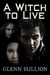 A Witch to Live (Damned and Cursed, #2)
