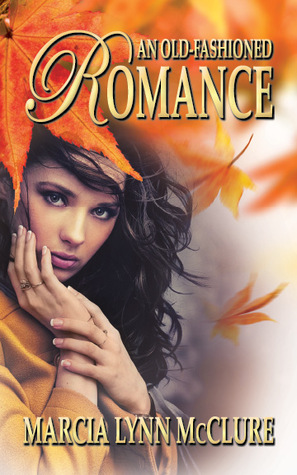 An Old-fashioned Romance by Marcia Lynn McClure