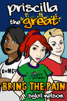 Priscilla the Great: Bring the Pain (Priscilla the Great #4)