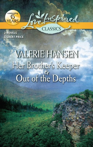 Her Brother's Keeper and Out of the Depths by Valerie Hansen
