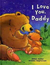 I Love You Daddy by Jillian Harker