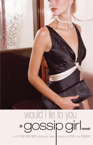 Would I Lie to You Gossip Girl Cecily von Ziegesar epub download and pdf download