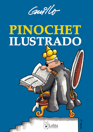 Pinochet Ilustrado by Guillo