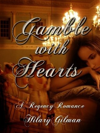 Gamble With Hearts by Hilary Gilman