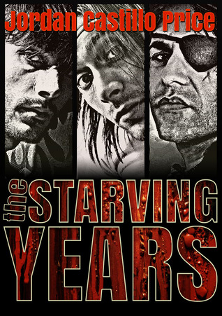 The Starving Years by Jordan Castillo Price