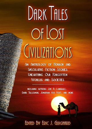 Dark Tales of Lost Civilizations by Eric J. Guignard