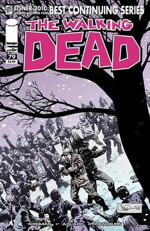 The Walking Dead Issue #79 by Robert Kirkman